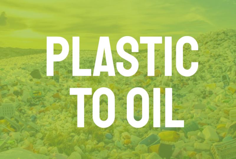 Plastic to Oil Case Study
